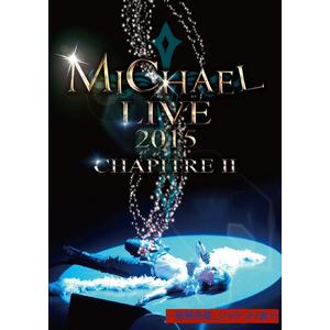 LIVE DVD【MICHAEL LIVE 2015 第二章】<通常版>