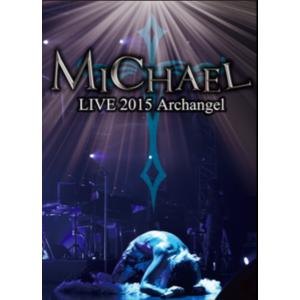 LIVE DVD【MICHAEL LIVE 2015 Archangel】<通常版>