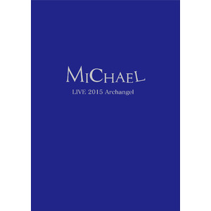 《Eternal会員》LIVE DVD【MICHAEL LIVE 2015 Archangel】<FC限定版>★特典CD付★